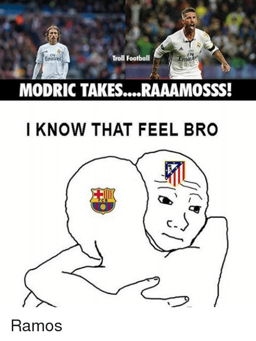 Feels Bro: Troll Football  mil.  MODRIC TAKES....RAAAMOSSS!  I KNOW THAT FEEL BRO Ramos