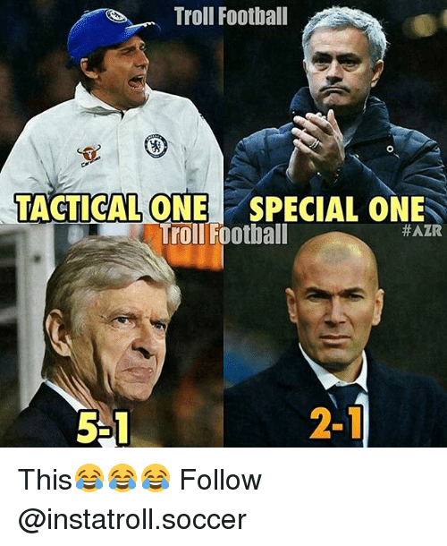 special one: Troll Football  TACTICAL ONE SPECIAL ONE  Troll Football  HAZR  5-1 This😂😂😂 Follow @instatroll.soccer