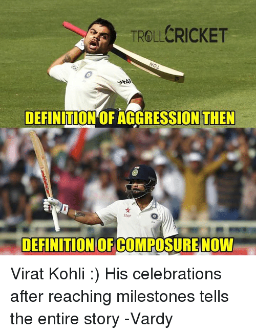 vardy: TROLLCRICKET  DEFINITONOFAGGRESSION THEN  Star  DEFINITION OF CO  NOW Virat Kohli :) His celebrations after reaching milestones tells the entire story   -Vardy