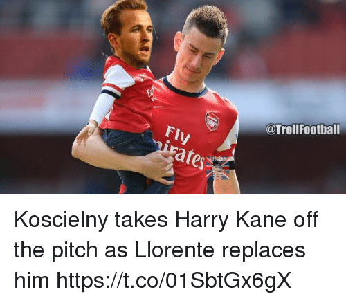 Memes, 🤖, and Kane: @TrollFootball  FIV  rates Koscielny takes Harry Kane off the pitch as Llorente replaces him https://t.co/01SbtGx6gX