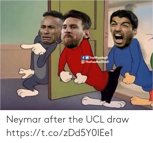 ucl: TrollFootball  O TheFootballTroll Neymar after the UCL draw https://t.co/zDd5Y0IEe1