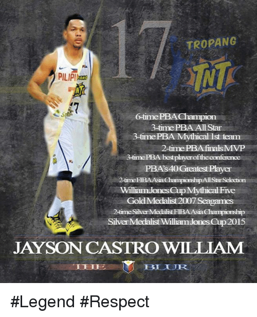 All Star, Filipino (Language), and Selected: TROPANG  PILIPIAzame  time PBAChampion  3-time PBA All Star  3-time PBA Mythical ist  -time PBA finals MVP  3-time PBA best playerofthe  PBAs40Greatest Player  i24urmeEIBAAsiaChampionshpAdd Star Selection  william JonescupMythicalFive  Gold Med  2007 Seagames  is  2-time SilverMedalist ETBAAsiaChampionship  iSilverMedalist William Cup 200  JAYSON CASTRO WILLIAM #Legend #Respect