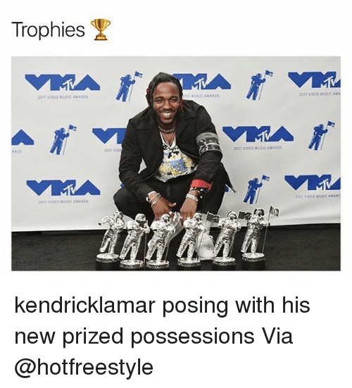 Memes, Music, and Video: Trophies  012 VIDEO MusIC  1  01 VIDEO MUSIC ARA0s  2017 vID kendricklamar posing with his new prized possessions Via @hotfreestyle