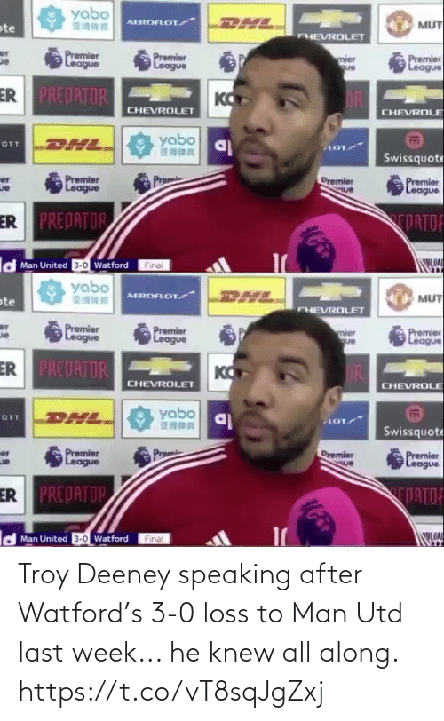 man utd: Troy Deeney speaking after Watford's 3-0 loss to Man Utd last week... he knew all along. https://t.co/vT8sqJgZxj