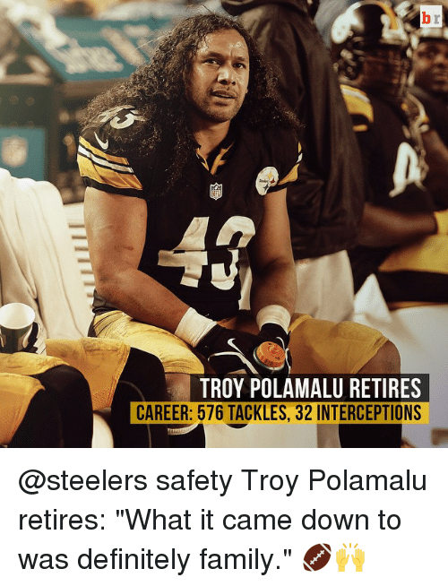 """Definitely, Family, and Sports: TROY POLAMALU RETIRES  CAREER: 576 TACKLES, 32 INTERCEPTIONS @steelers safety Troy Polamalu retires: """"What it came down to was definitely family."""" 🏈🙌"""