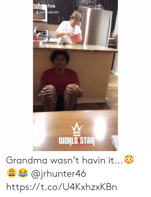 hop: TRTOK  L@jrnter00  ORLE STAR  HOP COM Grandma wasn't havin it...😳😩😂 @jrhunter46 https://t.co/U4KxhzxKBn