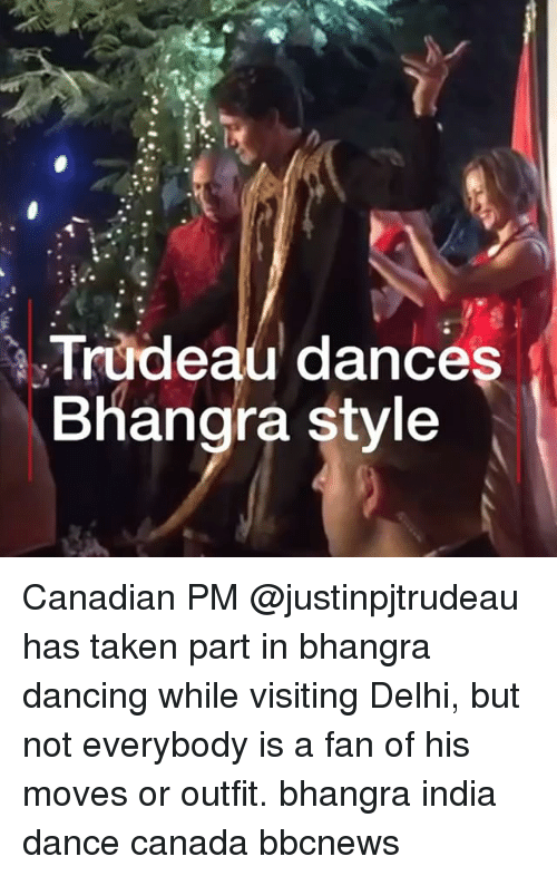 Dancing, Memes, and Taken: Trudeau dances  Bhangra style Canadian PM @justinpjtrudeau has taken part in bhangra dancing while visiting Delhi, but not everybody is a fan of his moves or outfit. bhangra india dance canada bbcnews