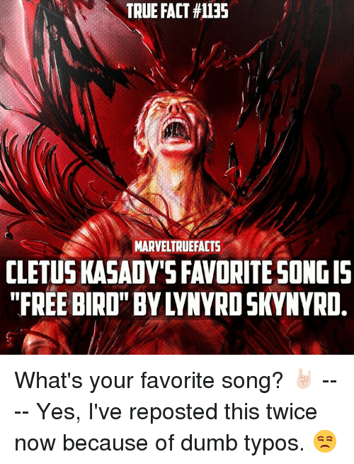 """cletus: TRUE FACT #1135  MARVELTRUEFACTS  CLETUS KASADY'S FAVORITE SONG IS  """"FREE BIRD"""" BY LYNYRD SKYNYRD What's your favorite song? 🤘🏻 ---- Yes, I've reposted this twice now because of dumb typos. 😒"""