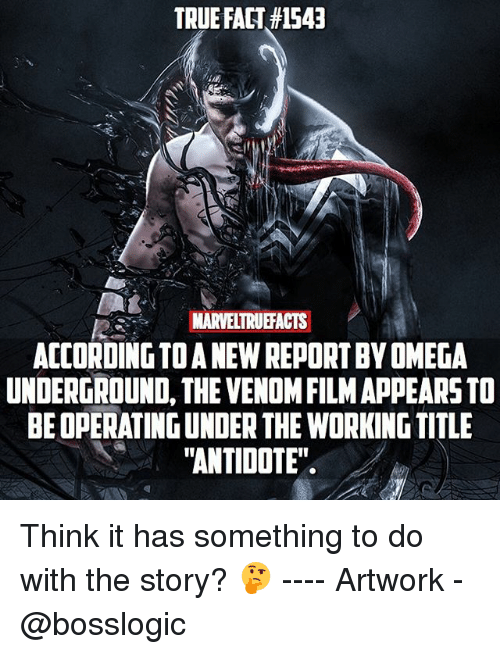 "Omega: TRUE FACT#1543  NARVELTRUEFACTS  ACCORDING TO A NEW REPORT BY OMEGA  UNDERGROUND, THE VENOM FILM APPEARS TO  BE OPERATING UNDER THE WORKING TITLE  ""ANTIDOTE"" Think it has something to do with the story? 🤔 ---- Artwork - @bosslogic"