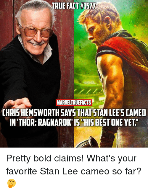 """true facts: TRUE FACT #1577  MARVELTRUEFACTS  CHRIS HEMSWORTHSAYS THAT STAN LEE'S CAMEO  IN THOR: RAGNAROK' IS""""HIS BEST ONE YETH Pretty bold claims! What's your favorite Stan Lee cameo so far? 🤔"""