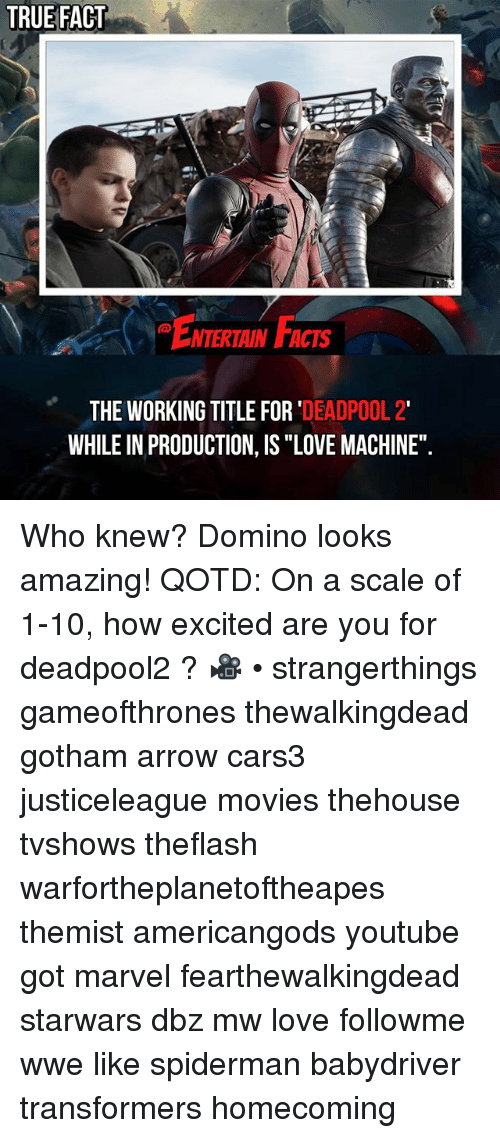 "Facts, Love, and Memes: TRUE FACT  NTERTAIN FACTS  THE WORKING TITLE FOR 'DEADPOOL 2'  WHILE IN PRODUCTION, IS ""LOVE MACHINE"" Who knew? Domino looks amazing! QOTD: On a scale of 1-10, how excited are you for deadpool2 ? 🎥 • strangerthings gameofthrones thewalkingdead gotham arrow cars3 justiceleague movies thehouse tvshows theflash warfortheplanetoftheapes themist americangods youtube got marvel fearthewalkingdead starwars dbz mw love followme wwe like spiderman babydriver transformers homecoming"