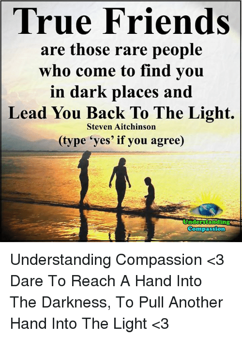 finding true compassion essay True compassion has no expectation of reward or even a simple thank you attached to it to expect a reward is to maintain the idea of a separate self and a.