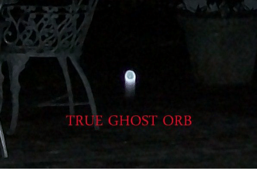 True, Ghost, and Orb: TRUE GHOST ORB