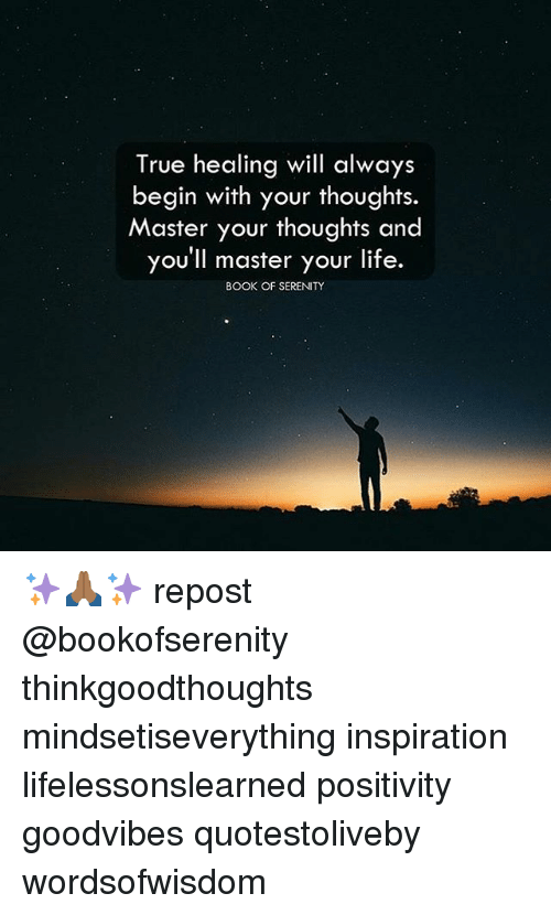 Bon Life, Memes, And True: True Healing Will Always Begin With Your Thoughts.