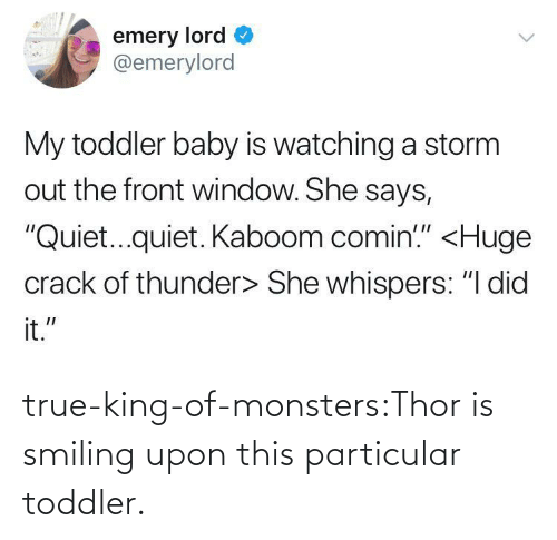 King Of: true-king-of-monsters:Thor is smiling upon this particular toddler.