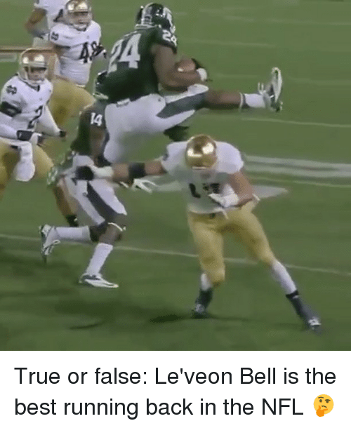 leveon bell: True or false: Le'veon Bell is the best running back in the NFL 🤔