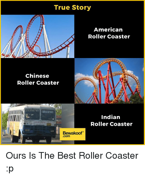 Rollers: True Story  American  Roller Coaster  Chinese  Roller Coaster  Indian  Roller Coaster  Bewakoof  Com Ours Is The Best Roller Coaster :p
