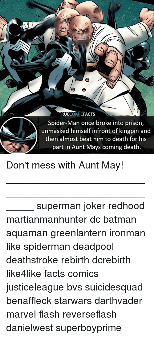 kingpin: TRUECOMICFACTS  Spider-Man once broke into prison,  unmasked himself infront of kingpin and  then almost beat him to death for his  part in Aunt Mays coming death Don't mess with Aunt May! ⠀_______________________________________________________ superman joker redhood martianmanhunter dc batman aquaman greenlantern ironman like spiderman deadpool deathstroke rebirth dcrebirth like4like facts comics justiceleague bvs suicidesquad benaffleck starwars darthvader marvel flash reverseflash danielwest superboyprime