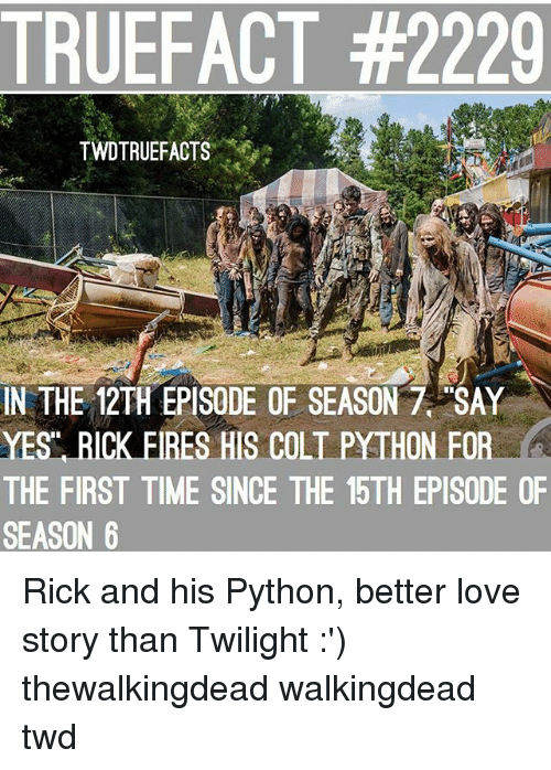 twilights: TRUEFACT #2229  TWDTRUEFACTS  MA  IN THE 12TH EPISODE OF SEASON 7 SAY  YES RICK FIRES HIS COLT PYTHON FOR  A  THE FIRST TIME SINCE THE 15TH EPISODE OF  SEASON 6 Rick and his Python, better love story than Twilight :') thewalkingdead walkingdead twd