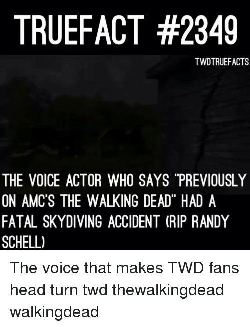 """Voice Actor: TRUEFACT #2349  TWDTRUEFACTS  THE VOICE ACTOR WHO SAYS """"PREVIOUSLY  ON AMC'S THE WALKING DEAD"""" HAD A  FATAL SKYDIVING ACCIDENT (RIP RANDY  SCHELL) The voice that makes TWD fans head turn twd thewalkingdead walkingdead"""