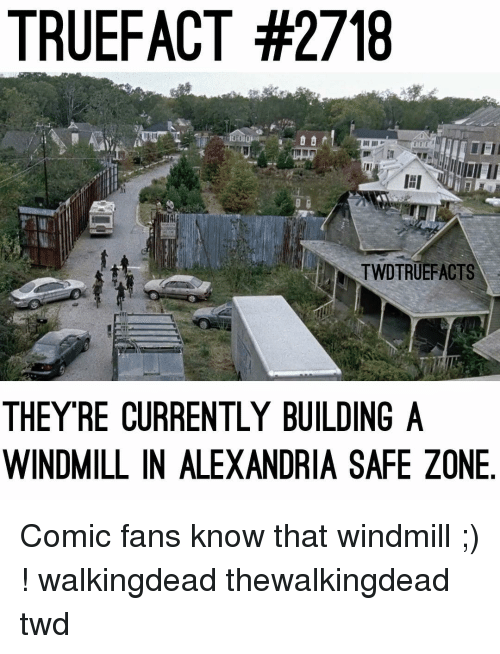 Safe Zone: TRUEFACT #2718  TWDTRUEFACTS  THEY RE CURRENTLY BUILDING A  WINDMILL IN ALEXANDRIA SAFE ZONE Comic fans know that windmill ;) ! walkingdead thewalkingdead twd