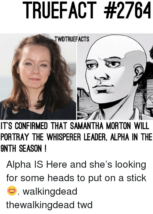 thewalkingdead: TRUEFACT #2764  TWDTRUEFACTS  ITS CONFIRMED THAT SAMANTHA MORTON WILL  PORTRAY THE WHISPERER LEADER, ALPHA IN THE  9NTH SEASON ! Alpha IS Here and she's looking for some heads to put on a stick 😊. walkingdead thewalkingdead twd