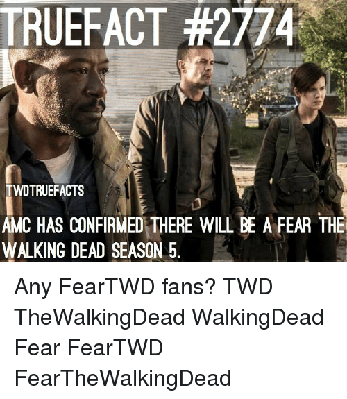 twd: TRUEFACT #2774  TWDTRUEFACTS  CASNFIRMED THERE WILL BE A FEAR THE  AM  WALKING DEAD SEASON 5. Any FearTWD fans? TWD TheWalkingDead WalkingDead Fear FearTWD FearTheWalkingDead