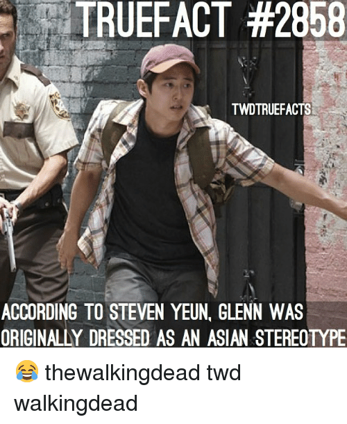 Asian Stereotype: TRUEFACT #2858  TWDTRUEFACTS  ACCORDING TO STEVEN YEUN, GLENN WAS  ORIGINALLY DRESSED AS AN ASIAN STEREOTYPE 😂 thewalkingdead twd walkingdead