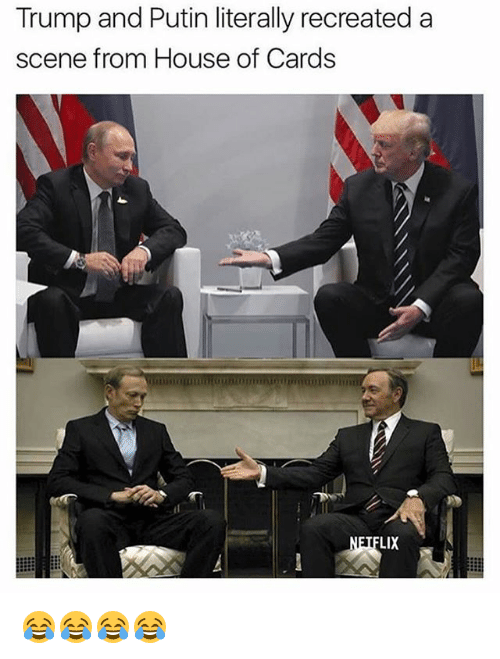 House of Cards: Trump and Putin literally recreated a  scene from House of Cards  LIX 😂😂😂😂