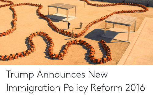 Immigration: Trump Announces New Immigration Policy Reform 2016