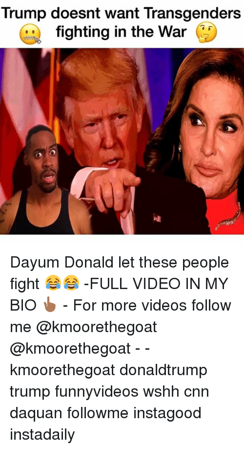Daquan: Trump doesnt want Transgenders  fighting in the War (?) Dayum Donald let these people fight 😂😂 -FULL VIDEO IN MY BIO 👆🏾 - For more videos follow me @kmoorethegoat @kmoorethegoat - - kmoorethegoat donaldtrump trump funnyvideos wshh cnn daquan followme instagood instadaily