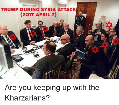 Memes, Syria, and Trump: TRUMP DURING SYRIA ATTACK  (2017 APRIL 7) Are you keeping up with the Kharzarians?