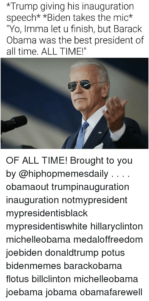 """Joebama: Trump giving his inauguration  speech* *Biden takes the  mic*  'Yo, Imma let u finish, but Barack  Obama was the best president of  all time. ALL TIME!"""" OF ALL TIME! Brought to you by @hiphopmemesdaily . . . . obamaout trumpinauguration inauguration notmypresident mypresidentisblack mypresidentiswhite hillaryclinton michelleobama medaloffreedom joebiden donaldtrump potus bidenmemes barackobama flotus billclinton michelleobama joebama jobama obamafarewell"""