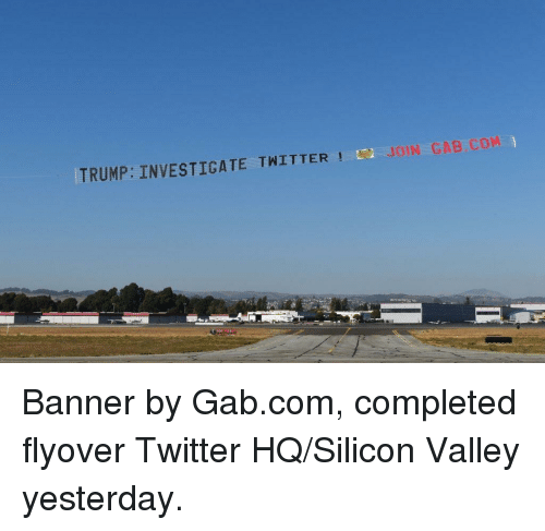Twitter, Trump, and Silicon Valley: TRUMP: INVESTİGATE TWİTTER ! E. JOIN GAB.COM