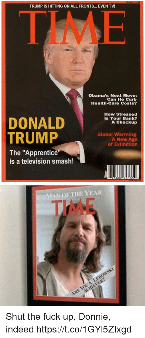 trump is hitting on all fronts even tv time obamas 24084725 🅱 25 best memes about shut the fuck up donnie shut the fuck up