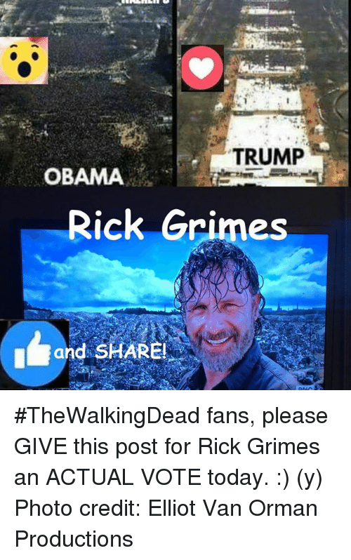 Trump Obama: TRUMP  OBAMA  Rick Grimes  Grand SHARE #TheWalkingDead fans, please GIVE this post for Rick Grimes an ACTUAL VOTE today. :) (y)  Photo credit: Elliot Van Orman Productions