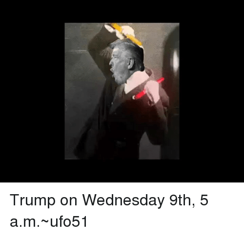 Luxembourgball: Trump on Wednesday 9th, 5 a.m.~ufo51