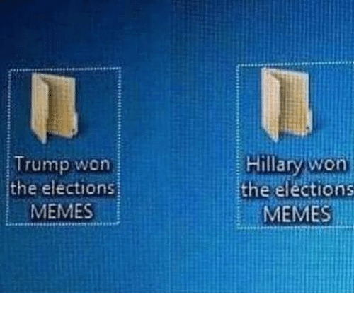 Election Memes: Trump won  the elections  MEMES  Hillary won  the elections  if MEMES