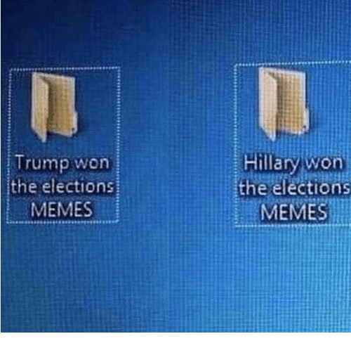 Election Memes: Trump won  the elections  MEMES  Hillary won  the elections  MEMES