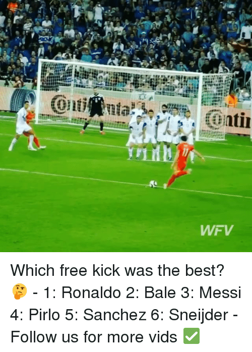 free kicks: truu:  YY  WFV  .1 Which free kick was the best? 🤔 - 1: Ronaldo 2: Bale 3: Messi 4: Pirlo 5: Sanchez 6: Sneijder - Follow us for more vids ✅