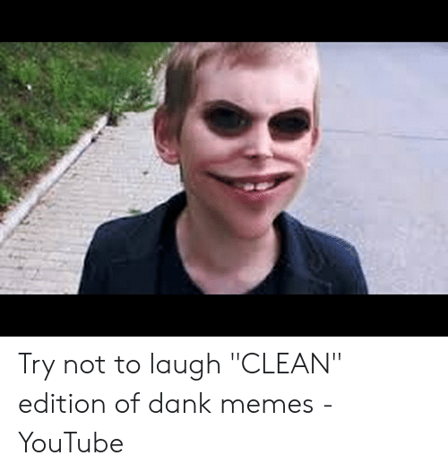 """Try Not To Laugh Memes Clean: Try not to laugh """"CLEAN"""" edition of dank memes - YouTube"""