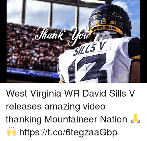 thanking: TRY ROADS West Virginia WR David Sills V releases amazing video thanking Mountaineer Nation 🙏🙌 https://t.co/6tegzaaGbp