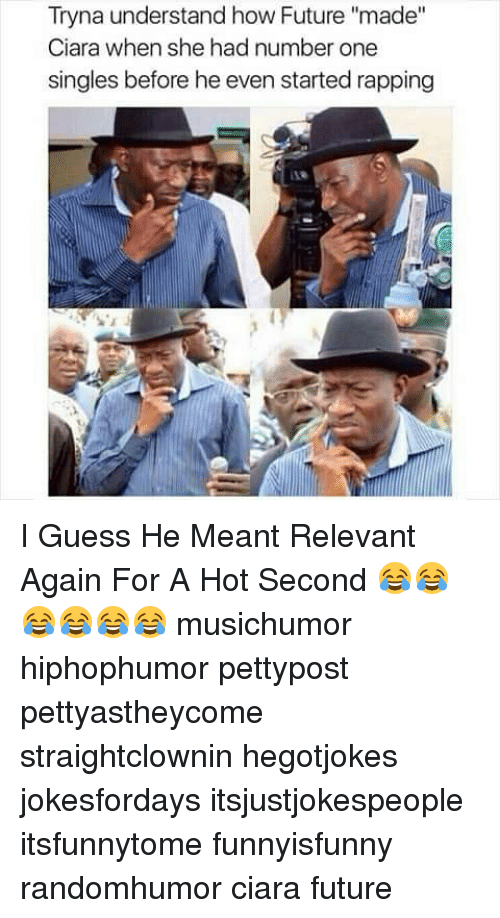 """Ciara Future: Tryna understand how Future """"made""""  Ciara when she had number one  singles before he even started rapping I Guess He Meant Relevant Again For A Hot Second 😂😂😂😂😂😂 musichumor hiphophumor pettypost pettyastheycome straightclownin hegotjokes jokesfordays itsjustjokespeople itsfunnytome funnyisfunny randomhumor ciara future"""