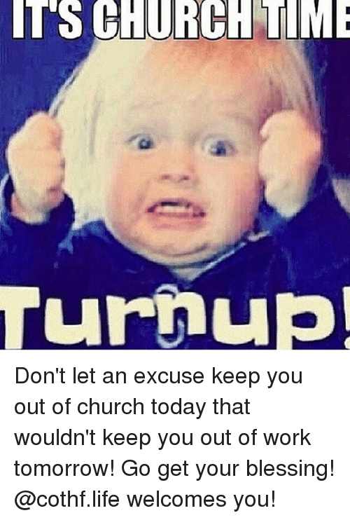 ts church time turnu dont let an excuse keep you 18452893 ts church time turnu don't let an excuse keep you out of church