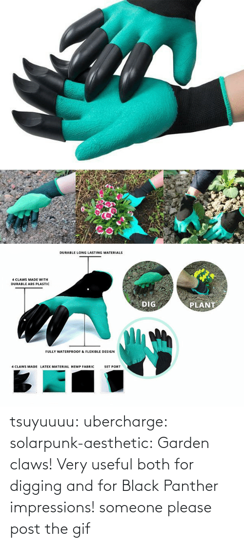 Aesthetic: tsuyuuuu: ubercharge:  solarpunk-aesthetic: Garden claws! Very useful both for digging and for Black Panther impressions! someone please post the gif