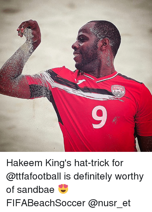 Definitely, Memes, and Definition: TTEA Hakeem King's hat-trick for @ttfafootball is definitely worthy of sandbae 😍 FIFABeachSoccer @nusr_et