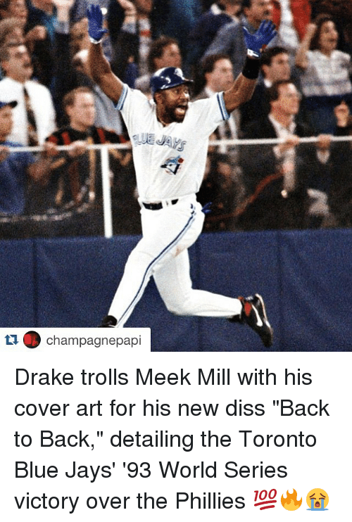 """Blue Jays: tu champagnepapi Drake trolls Meek Mill with his cover art for his new diss """"Back to Back,"""" detailing the Toronto Blue Jays' '93 World Series victory over the Phillies 💯🔥😭"""