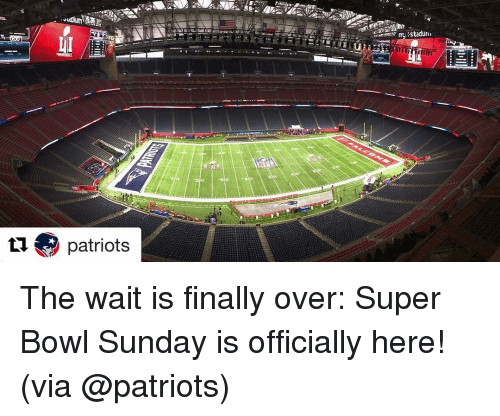 super bowl sunday: tu patriots  my Stadu The wait is finally over: Super Bowl Sunday is officially here! (via @patriots)