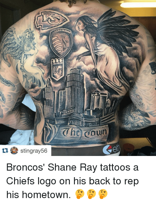 Sports, Tattoos, and Broncos: tu stingray 56 Broncos' Shane Ray tattoos a Chiefs logo on his back to rep his hometown. 🤔🤔🤔