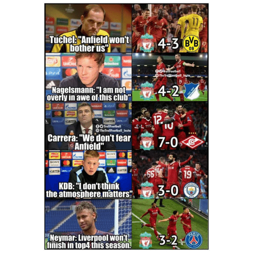 """carrera: Tuche: Anfieldwont  09  -Nagelsmann: """"I am not  overly in awe of this club  FA.  DOTrollFootball2  OTheTrollFootball Insta  Carrera: """"We don't fear  Anfield""""  SONY  UEFA  56  19  KDB: """"I don'tithink  the atmosphere matters  3-0  Nevmar: Liverpool wont  finish in top4 this season  3-2"""